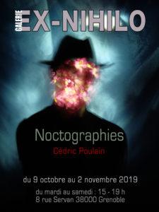 Affiche de l'exposition NOCTOGRAPHIES qui se tiendra à Grenoble du 9 octobre au 2 Novembre 2019à la galerie Ex Nihilo.